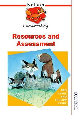 Nelson Handwriting Resources and Assessment Red Level and Yellow Level by John Jackman, Anita Warwick