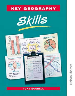 Key Geography: Skills by Tony Bushell