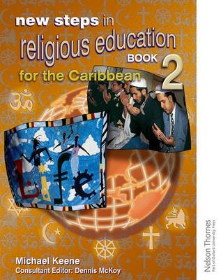 New Steps in Religious Education for the Caribbean Book 2 by Michael Keene