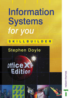 Information Systems for You - Skillbuilder Office XP Edition by Stephen Doyle