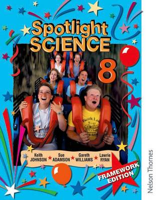 Spotlight Science 8: Framework Edition by Lawrie Ryan, Keith Johnson, Sue Adamson, Gareth Williams