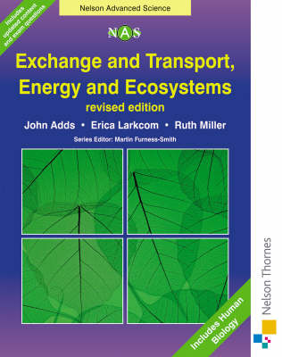 Exchange and Transport, Energy and Ecosystems by John Adds, Erica Larkcom, Ruth Miller