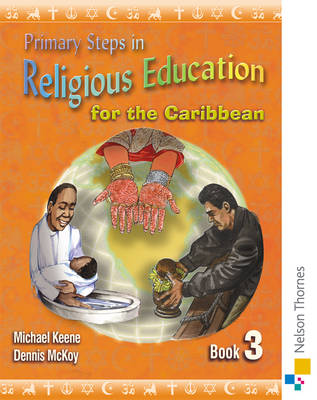 Primary Steps in Religious Education for the Caribbean Book 3 by Michael Keene, Dennis McKoy
