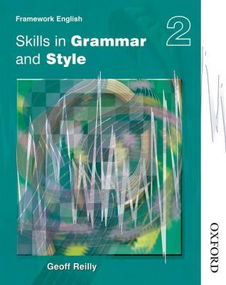Nelson Thornes Framework English Skills in Grammar and Style - Pupil Book 2 by Geoff Reilly