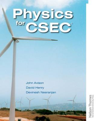 Physics for CSEC by John H. Avison, Devinesh Neeranjan, David Henry