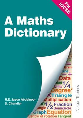 A Mathematical Dictionary for IGCSE by R. E. Jason Abdelnoor, S. Chandler