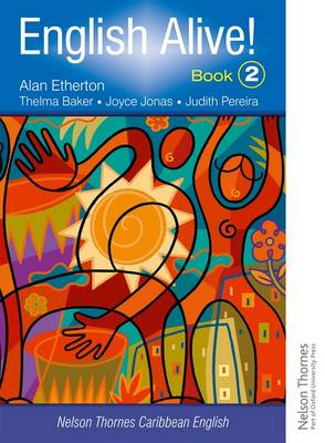 English Alive!: Book 2 Nelson Thornes Caribbean English by Alan Etherton, Thelma Baker