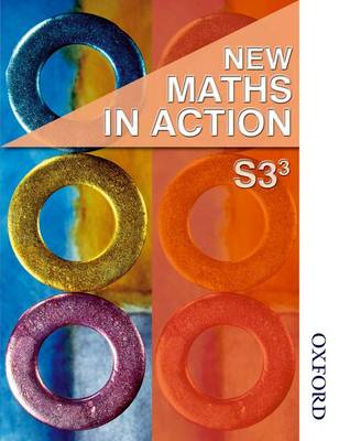 New Maths in Action S3/3 Student Book by Harvey Douglas Brown, Robin D. Howat, Ruth Murray, Edward Mullan