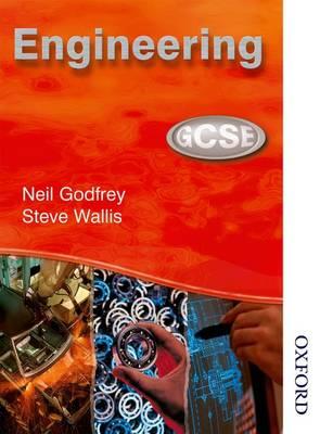 GCSE Engineering by Neil Godfrey, Steve Wallis