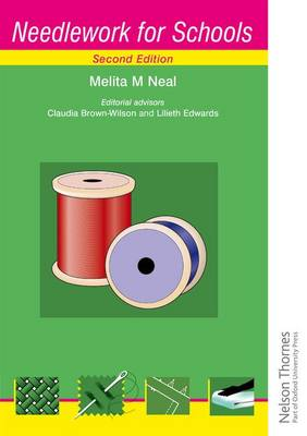 Needlework For Schools by Melita M. Neal, Claudia A. Brown-Wilson, Lileth Edwards