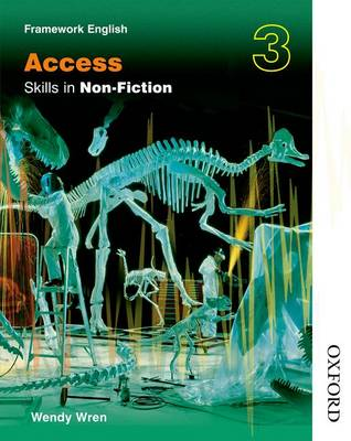 Nelson Thornes Framework English Access - Skills in Non-Fiction 3 by Wendy Wren