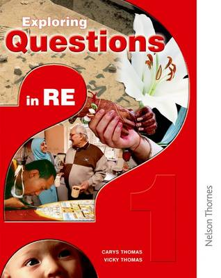 Exploring Questions in RE: 1 by Vicky Thomas, Carys Thomas