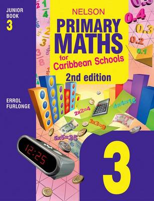Nelson Primary Maths for Caribbean Schools Junior Book 3 by Errol Anthony Furlonge, Peter Clarke