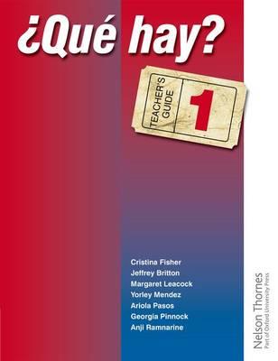 ?Que Hay? Teacher's Guide 1 by Christine Haylett, Ariola Pasos, Anji Ramnarine, Jeffrey Britton
