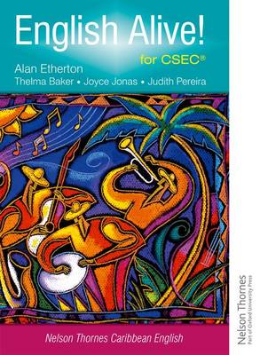 English Alive! for CSEC by Alan Etherton, Thelma Baker