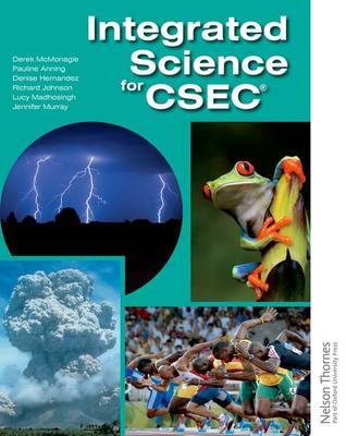 Integrated Science for CSEC by DM Educational Consultants Ltd, Lucy Carter, Jennifer Murray, Richard Johnson