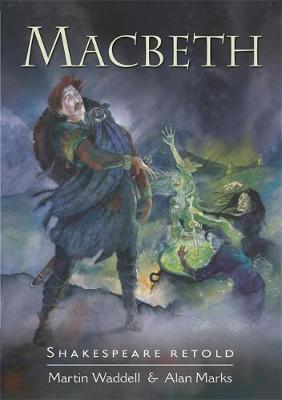 Shakespeare Retold: Macbeth by William Shakespeare, Martin Waddell