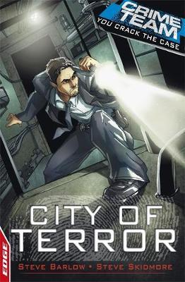 EDGE: Crime Team: City of Terror by Steve Barlow, Steve Skidmore