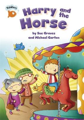 Tiddlers: Harry and the Horse by Sue Graves
