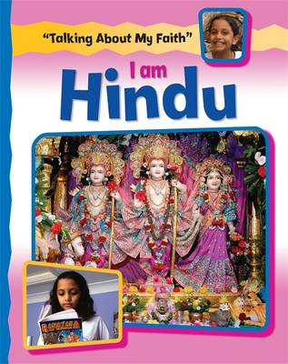 Talking About My Faith: I Am Hindu by Cath Senker