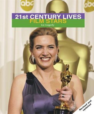 21st Century Lives: Film Stars by Liz Gogerly