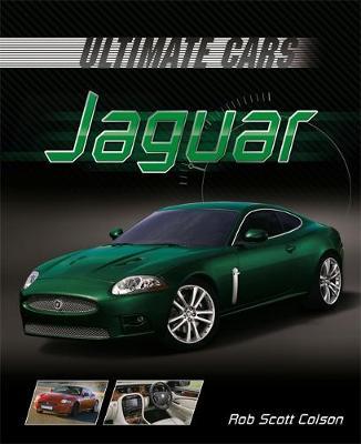 Ultimate Cars: Jaguar by Rob Scott Colson, Paul Harrison