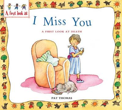 A First Look At: Death: I Miss You by Pat Thomas, Lesley Harker