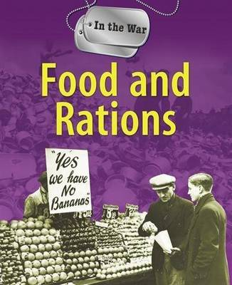 In The War: Food and Rations by Peter Hicks