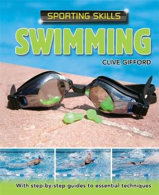 Sporting Skills: Swimming by Clive Gifford