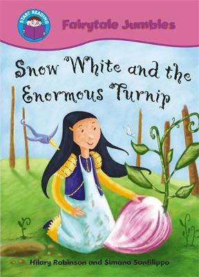 Start Reading: Fairytale Jumbles: Snow White and The Enormous Turnip BIG BOOK by Hilary Robinson