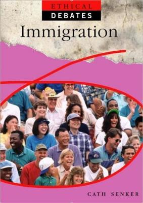 Ethical Debates: Immigration by Cath Senker
