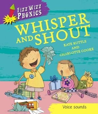 Fizz Wizz Phonics: Whisper and Shout by Kate Ruttle