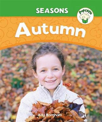 Popcorn: Seasons: Autumn by Kay Barnham