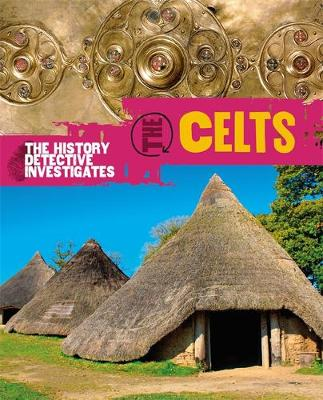 The History Detective Investigates: The Celts by Philip Steele