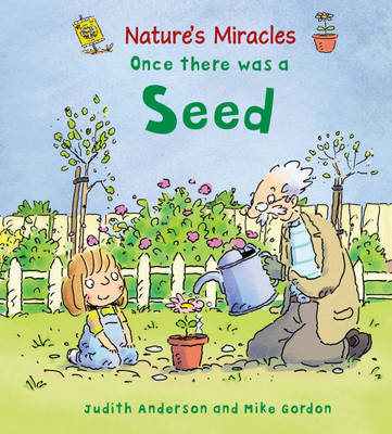 Nature's Miracles: Once there was a Seed by Judith Henegan