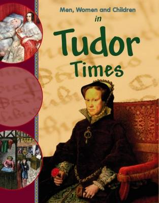 Men, Women and Children: In Tudor Times by Jane Bingham