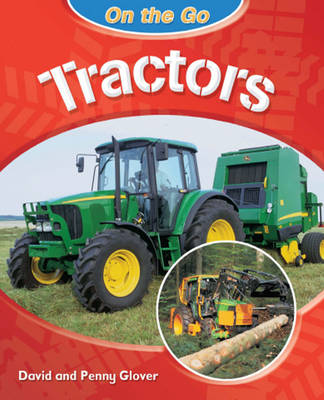 On the Go: Tractors by David Glover, Penny Glover