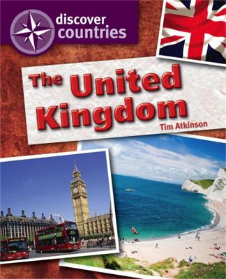 Discover Countries: United Kingdom by Tim Atkinson