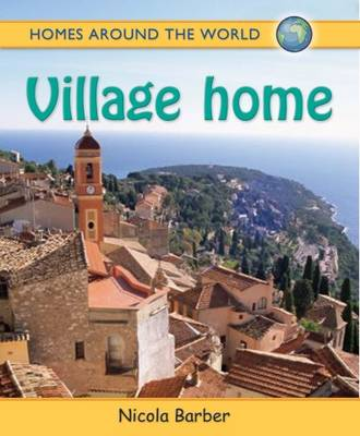 Homes Around the World: Village Home by Nicola Barber