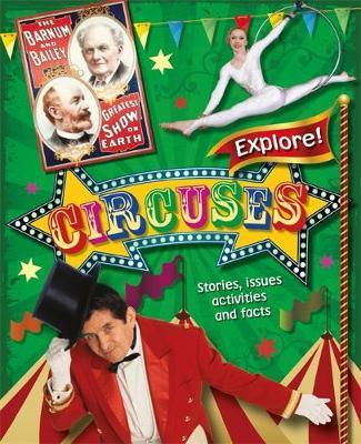 Explore!: Circuses by Liz Gogerly