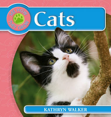 See How They Grow: Cat by Kathryn Walker