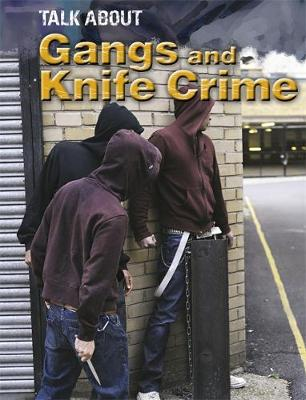 Talk About: Gangs and Knife Crime by Sarah Levete