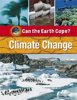 Can the Earth Cope?: Climate Change by Richard Spilsbury