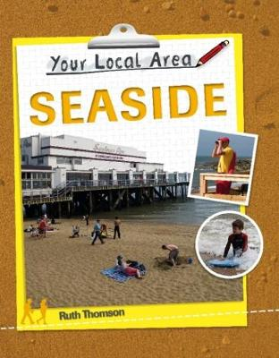 Your Local Area: Seaside by Ruth Thomson
