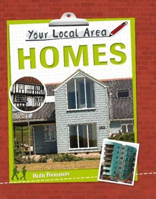 Your Local Area: Homes by Ruth Thomson