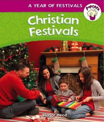 Popcorn: Year of Festivals: Christian Festivals by Honor Head