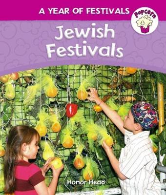 Popcorn: Year of Festivals: Jewish Festivals by Honor Head