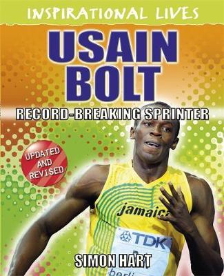 Inspirational Lives: Usain Bolt by Simon Hart
