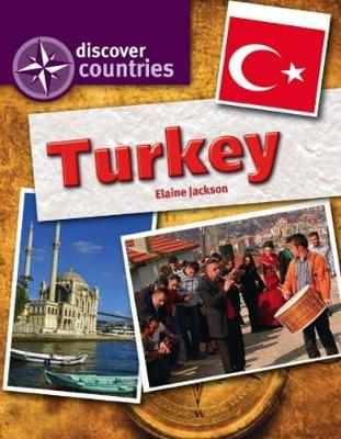 Discover Countries: Turkey by Elaine Jackson