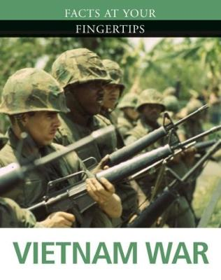 Facts at Your Fingertips: Military History: Vietnam War by Leo Daugherty